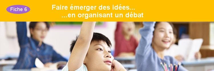 Faire émerger des idées en organisant un débat